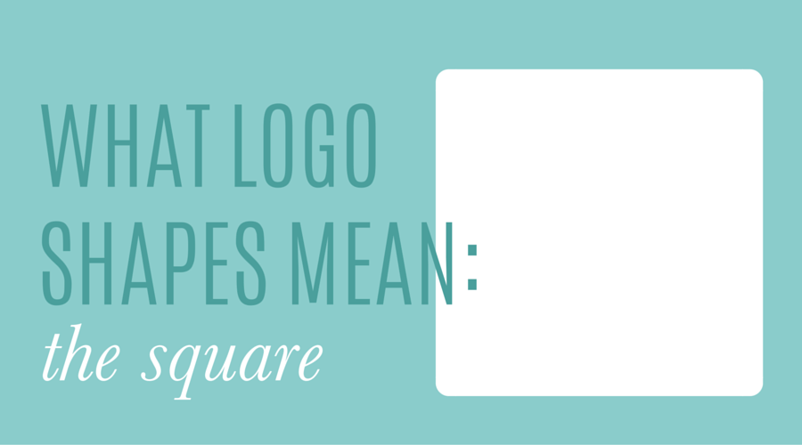 What Logo Shapes Mean Part 2 The Square Cheers Creative